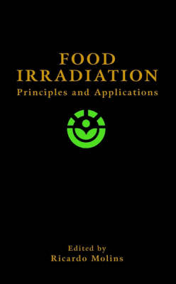 Food Irradiation: Principles and Applications (Hardback)