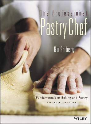 The Professional Pastry Chef: Fundamentals of Baking and Pastry (Hardback)