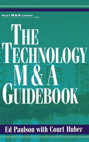 The Technology M&A Guidebook - Wiley Mergers and Acquisitions Library (Hardback)