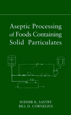 Aseptic Processing of Foods Containing Solid Particulates (Hardback)
