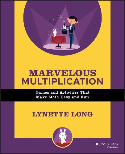 Marvelous Multiplication: Games and Activities That Make Math Easy and Fun - Magical Math (Paperback)