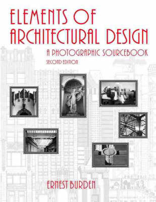 Elements of Architectural Design: A Photographic Sourcebook (Paperback)