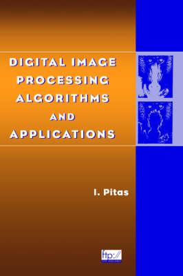 Digital Image Processing Algorithms and Applications (Hardback)