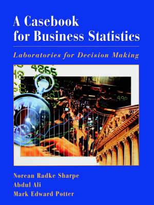 A Casebook for Business Statistics: Laboratories for Decision Making (Paperback)