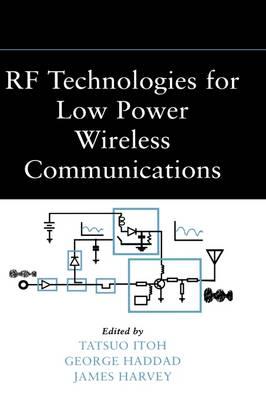 RF Technologies for Low Power Wireless Communications - Wiley - IEEE (Hardback)