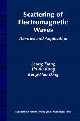Scattering of Electromagnetic Waves: Theories and Applications - Wiley Series in Remote Sensing and Image Processing (Hardback)