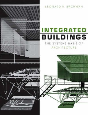Integrated Buildings: The Systems Basis of Architecture (Hardback)