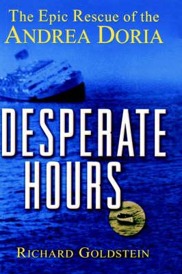 "Desperate Hours: The Epic Rescue of the ""Andrea Doria"" (Hardback)"