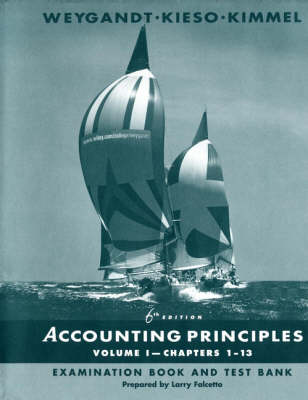 Accounting Principles: Chapters 1-13 Examination Book and Test Bank Vol 1 (Paperback)