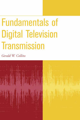 Fundamentals of Digital Television Transmission - Wiley - IEEE (Hardback)