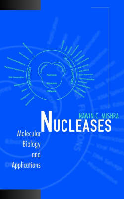 Nucleases: Molecular Biology and Applications (Hardback)