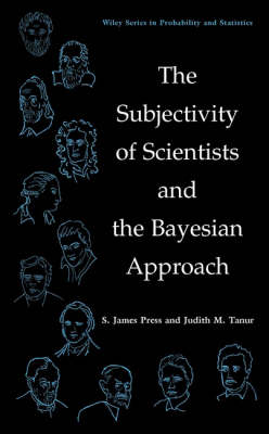 The Subjectivity of Scientists and the Bayesian Approach - Wiley Series in Probability and Statistics (Hardback)