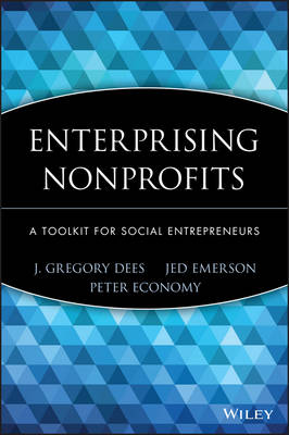 Enterprising Nonprofits: A Toolkit for Social Entrepreneurs - Wiley Nonprofit Law, Finance and Management Series (Hardback)