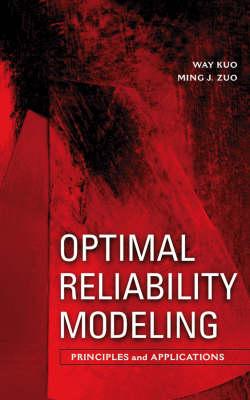 Optimal Reliability Modeling: Principles and Applications (Hardback)
