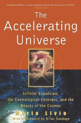 The Accelerating Universe: Infinite Expansion, the Cosmological Constant and the Beauty of the Cosmos (Paperback)
