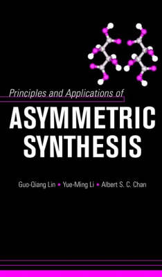 Principles and Applications of Asymmetric Synthesis (Hardback)