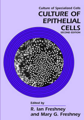 Culture of Epithelial Cells - Culture of Specialized Cells S. (Paperback)