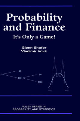 Probability and Finance: It's Only a Game! - Wiley Series in Probability and Statistics (Hardback)