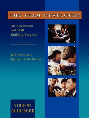 The Team Developer: An Assessment and Skill Building Program Student Guidebook (Paperback)