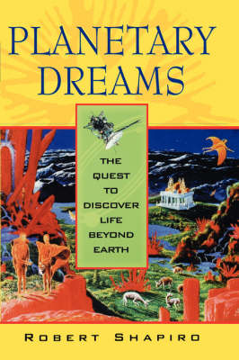 Planetary Dreams: The Quest to Discover Life Beyond Earth (Paperback)