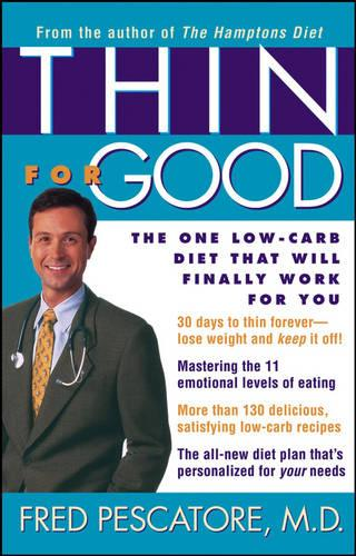 Thin for Good: The One Low-carb Diet That Will Finally Work for You (Paperback)