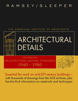 Architectural Details: Classic Pages from Architectural Graphic Standards 1940 - 1980 (Hardback)