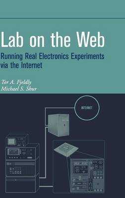 Lab on the Web: Running Real Electronics Experiments via the Internet - Wiley - IEEE (Hardback)