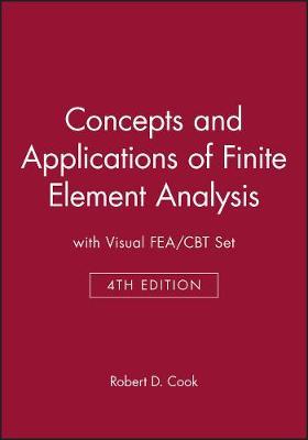 Concepts & Applications of Finite Element Analysis 4e with Visualfea/Cbt Set (Hardback)
