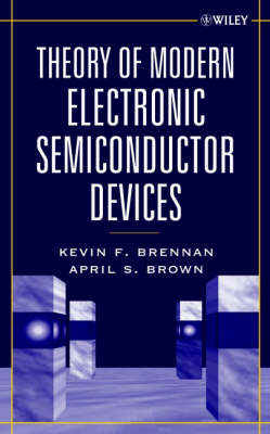 Theory of Modern Electronic Semiconductor Devices (Hardback)