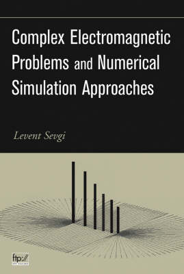 Complex Electromagnetic Problems and Numerical Simulation Approaches (Hardback)