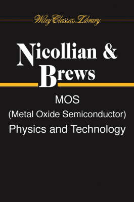 MOS (Metal Oxide Semiconductor) Physics and Technology (Paperback)