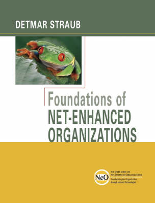 Foundations of Net-Enhanced Organizations (Paperback)