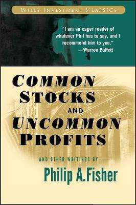 Common Stocks and Uncommon Profits and Other Writings - Wiley Investment Classics (Paperback)