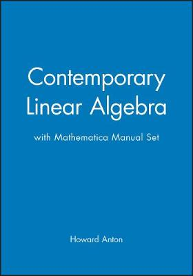 Contemporary Linear Algebra and Mathematica Manual Set (Hardback)