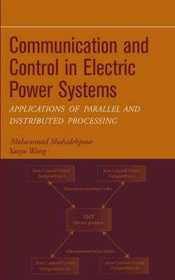 Communication and Control in Electric Power Systems: Applications of Parallel and Distributed Processing - Wiley - IEEE (Hardback)
