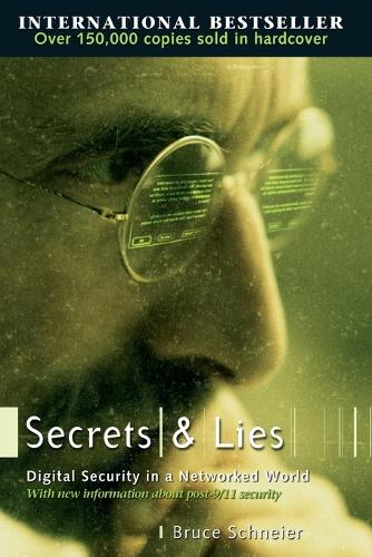 Secrets and Lies: Digital Security in a Networked World (Paperback)