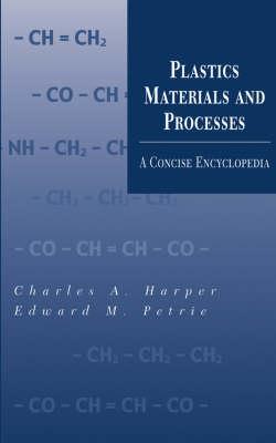 Plastics Materials and Processes: A Concise Encyclopedia (Hardback)