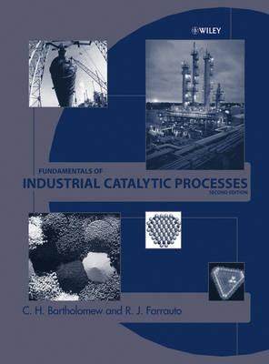 Fundamentals of Industrial Catalytic Processes (Hardback)