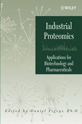 Industrial Proteomics: Applications for Biotechnology and Pharmaceuticals - Methods of Biochemical Analysis (Paperback)