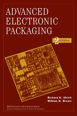 Advanced Electronic Packaging - IEEE Press Series on Microelectronic Systems (Hardback)