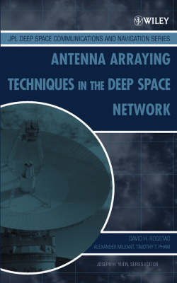 Antenna Arraying Techniques in the Deep Space Network - JPL Deep-Space Communications and Navigation Series (Hardback)