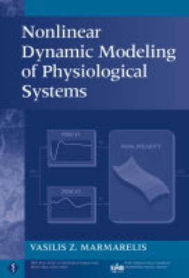 Nonlinear Dynamic Modeling of Physiological Systems - IEEE Press Series on Biomedical Engineering (Hardback)