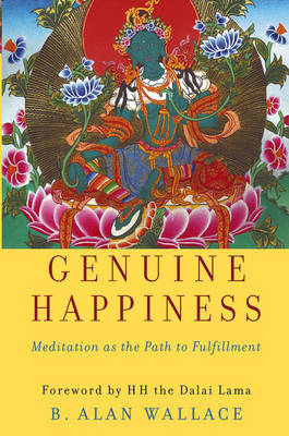 Genuine Happiness: Meditation as the Path to Fulfillment (Hardback)