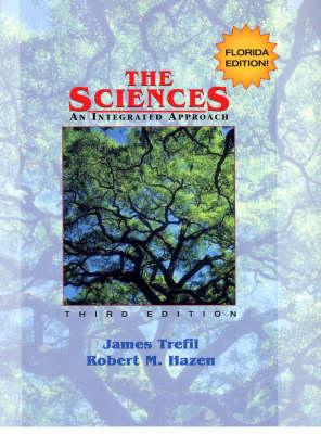 The Sciences: an Integrated Approach, Specail Flor Ida High School Hardbound Third Edition (Hardback)