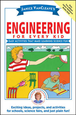 Janice VanCleave's Engineering for Every Kid: Easy Activities That Make Learning Science Fun - Science for Every Kid Series (Paperback)