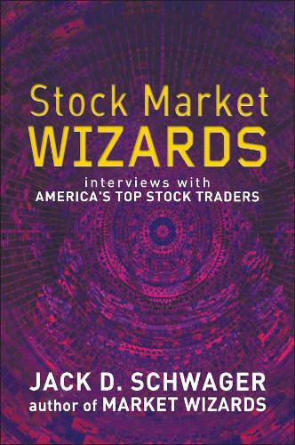 Stock Market Wizards: Interviews with America's  Top Stock Traders (Hardback)