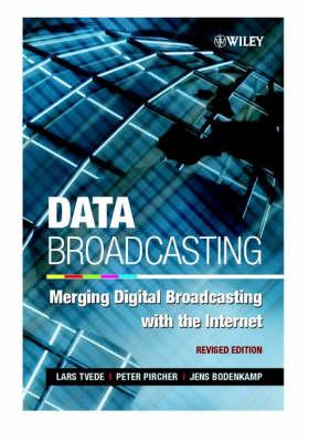 Data Broadcasting: Merging Digital Broadcsting with the Internet (Paperback)