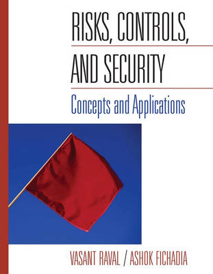 Risks, Controls, and Security: Concepts and Applications (Hardback)