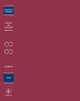 Cinnolines and Phthalazines: Supplement 2 v. 64 - Chemistry of Heterocyclic Compounds: A Series of Monographs (Hardback)