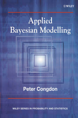 Applied Bayesian Modelling - Wiley Series in Probability and Statistics (Hardback)
